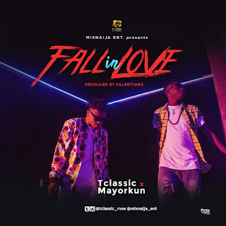 MUSIC: T Classic Ft Mayorkun - Fall In Love