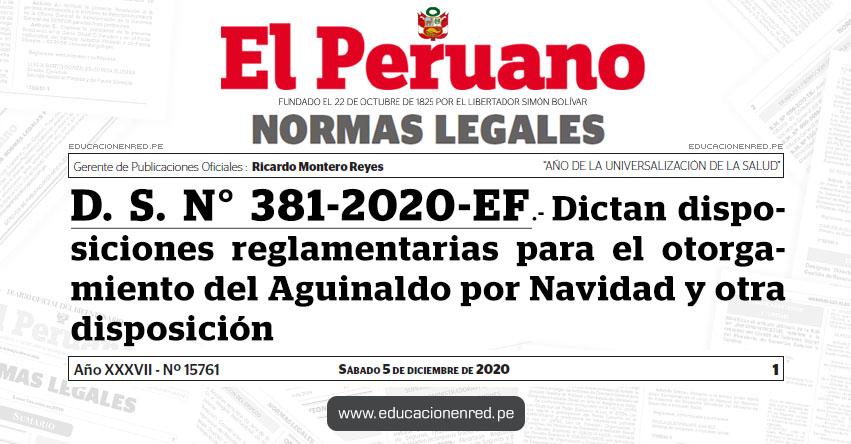 D. S. N° 381-2020-EF.- Dictan disposiciones reglamentarias para el otorgamiento del Aguinaldo por Navidad y otra disposición
