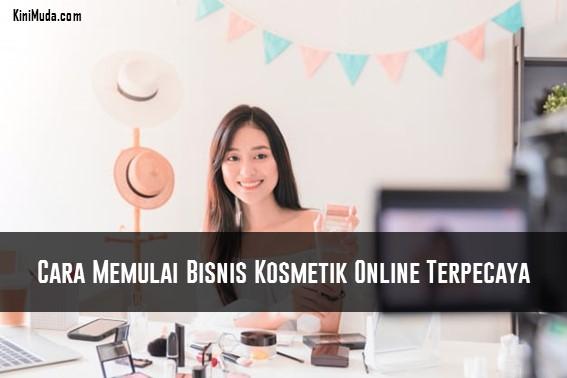 Cara Memulai Bisnis Kosmetik Online Terpercaya
