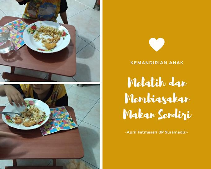 Melatih dan Membiasakan Makan Sendiri (Kemandirian Anak Hari ke-6)