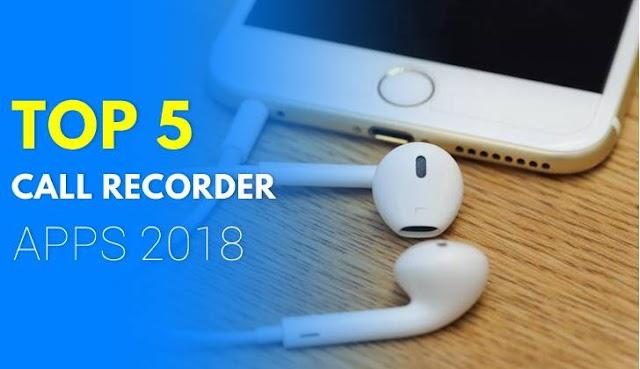 Top 5  Call Recording Apps Android Ke Liye 2018