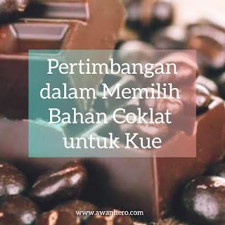 Pertimbangan dalam Memilih Bahan Coklat untuk Kue