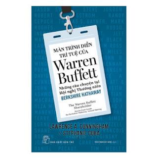 Màn Trình Diễn Trí Tuệ Của Warren Buffett - Những Câu Chuyện Tại Hội Nghị Thường Niên Berkshire Hathaway ebook PDF EPUB AWZ3 PRC MOBI