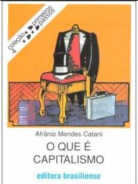 O QUE E CAPITALISMO - Afranio Mendes Catani