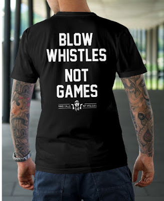 Blow Whistles Not Games T Shirt Hoodie Sweatshirt