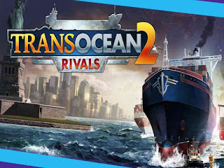 TransOcean 2 Rivals Game Free Download