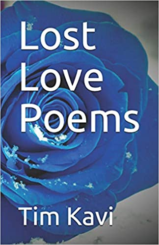 Tim Kavi's Lost Love Poems Collection
