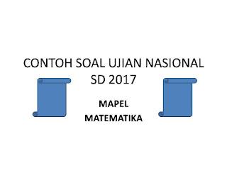 CONTOH SOAL UJIAN NASIONAL SD 2017