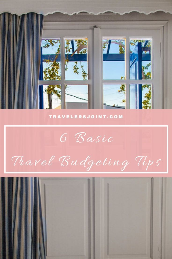 6 Basic Travel Budgeting Tips