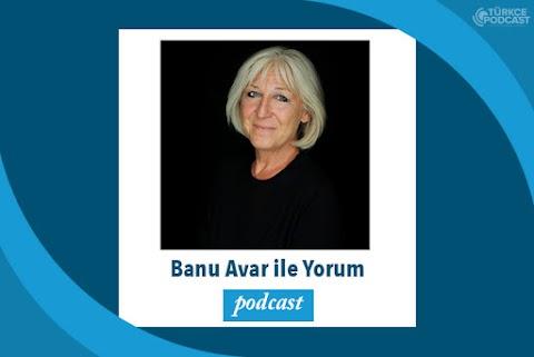 Banu Avar ile Yorum Podcast