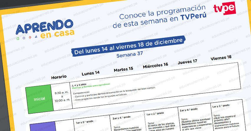 APRENDO EN CASA: Programación del Lunes 14 al Viernes 18 de Diciembre - MINEDU - TV Perú y Radio (ACTUALIZADO SEMANA 37) www.aprendoencasa.pe