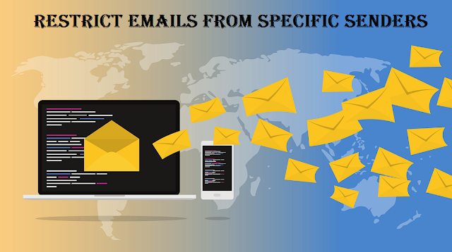 How to restrict Emails From Specific Senders