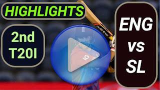 ENG vs SL 2nd T20I 2021