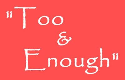 Too dan Enough: Fungsi, Perbedaan, Contoh Kalimat dan Soal Latihan