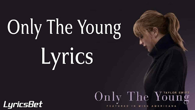 Only The Young Lyrics