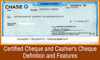 Certified Cheque and Cashier Cheque