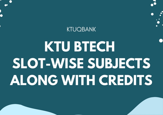 KTU Slot Wise Subject List – Credit System – Curriculum