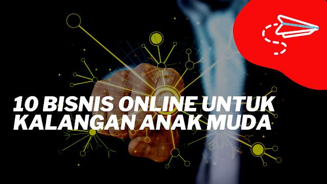 10 Bisnis Online Untuk Kalangan Anak Muda