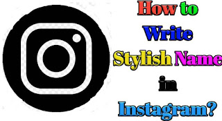 How to Write Stylish Name in Instagram?
