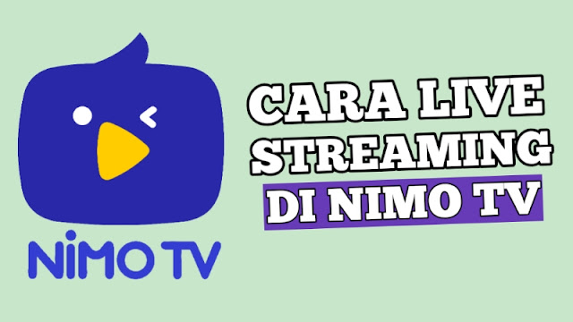 Cara Live Streaming Nimo TV
