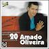 Amado Oliveira - Os 20 Maiores Sucessos