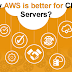 Why AWS (amazon cloud) is better for Cloud Servers?