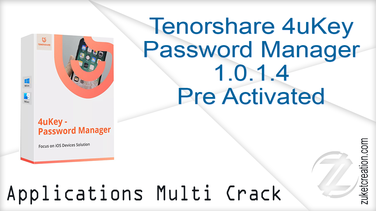 Application + Crack Patch Keygen: Tenorshare 4uKey Password Manager