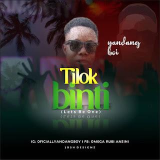 DOWNLOAD MP3: Tilok Binti (Let's Be One) - Yandang Boi (Prod. by Jonekz)
