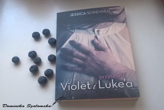"""#165 Recenzja książki """"Przyszłość Violet i Luke'a"""" Jessica Sorensen - Patronat"""
