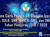 Tata Cara Pengisian Blangko Ijazah SD, SDLB, SMP, SMPLB, SMA, dan SMALB Tahun Pelajaran 2019 / 2020