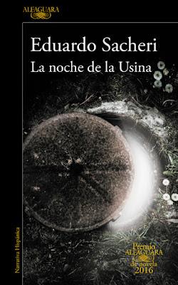 LIBRO - La noche de la Usina : Eduardo Sacheri (Alfaguara - 26 mayo 2016) PREMIO ALFAGUARA DE NOVELA 2016  Edición papel & digital ebook kindle Comprar en Amazon España