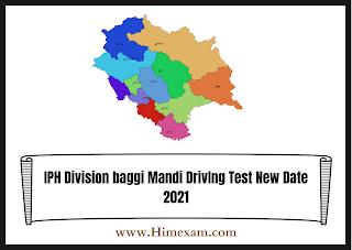 IPH Division baggi Mandi DrivIng Test New Date 2021