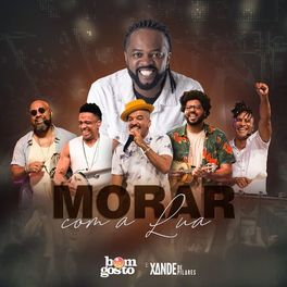 Download Música Morar Com a Lua - Bom Gosto e Xande De Pilares Mp3