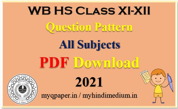 Class XI and XII Marks Distribution (Blue Print) 2021 | New Question Pattern 2021 |  Subject-wise Question Structure H.S. 2021 | West Bengal Council of Higher Secondary Education 2021 New Syllabus | Higher Secondary new 2021 Reduced Syllabus | 2021 new Syllabus | 2021 HS | West Bengal Board 2021 | PDF Download | WBCHSE