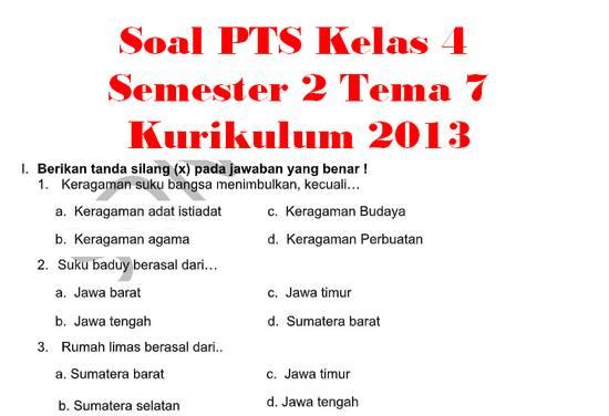 Soal PTS Kelas 4 Semester 2 Tema 7 Kurikulum 2013