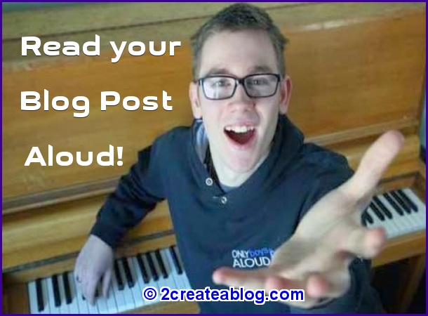 Read Your Blog Posts Aloud Before Publishing;