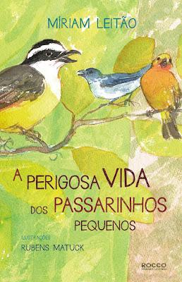 A perigosa vida dos passarinhos pequenos | Miriam Leitão