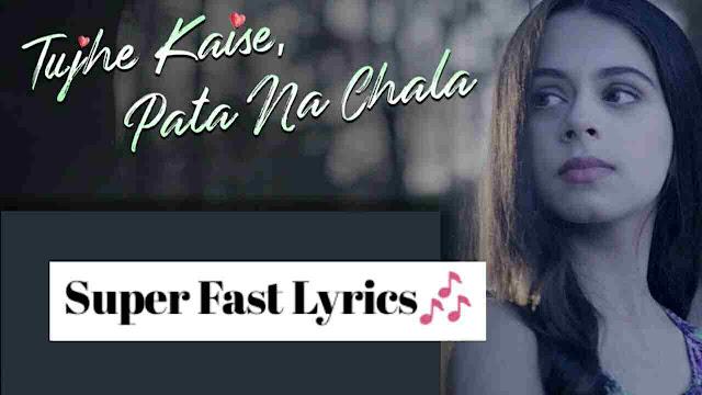 Tujhe Kaise, Pata Na Chala Lyrics | Meet Bros ft. Asees Kaur | Rits Badiani & Manjul | Kumaar