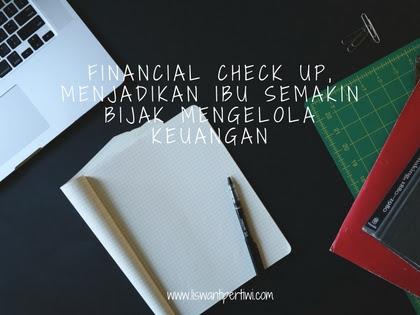 Financial Check Up, Menjadikan Ibu Semakin Bijak Mengelola Keuangan