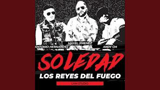 LETRA Soledad Mayel Jimenez ft Hernandez & Andy CM