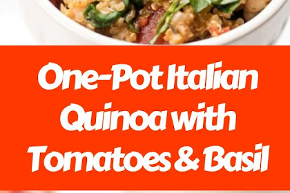 One-Pot Italian Quinoa with Tomatoes & Basil