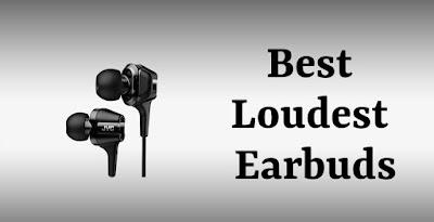 Best Loudest Earbuds 2020