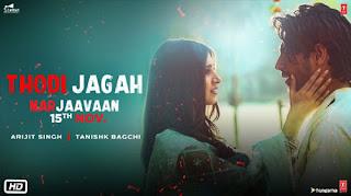 Thodi Jagah Lyrics - Marjaavaan - Arijit Singh - Tanishk Bagchi