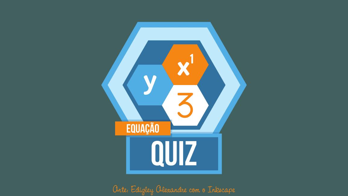 Quiz matemático 3: Equações de primeiro grau