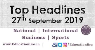 Top Headlines 27th September 2019: EducationBro