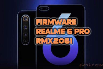 Firmware Realme 6 Pro | RMX2061 | GDrive Link