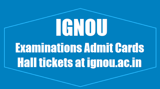ignou december 2018 exams admit cards hall tickets at ignou.ac.in,ignou exams hall tickets,ignou exams results,ignou exam fee dates,onlineadmission.ignou.ac.in/admission/Default.aspx