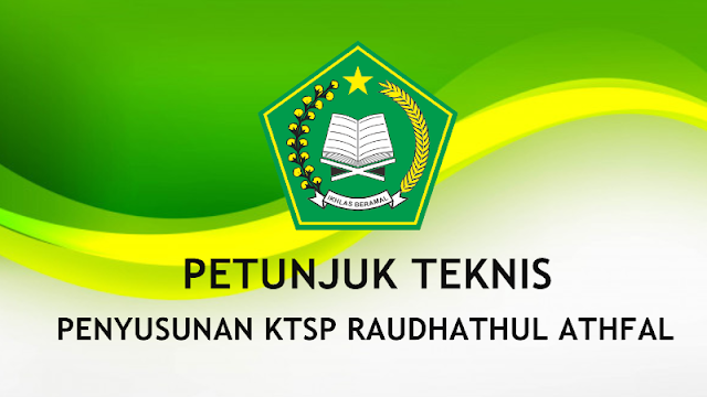 Juknis Penyusunan KTSP Raudhatul Athfal (RA) Tahun 2019