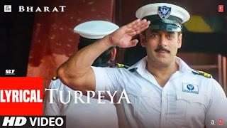 Turpeya song - Bharat Lyrics In English & Hindi   Turpeya Lyrics In English & Hindi Bharat (2019)