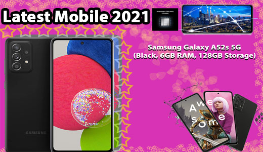 Latest Mobile 2021 Samsung Galaxy A52s 5G